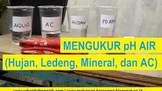 Mengukur pH Air Hujan, pH Air Mineral, pH Air AC, dan pH Air Ledeng