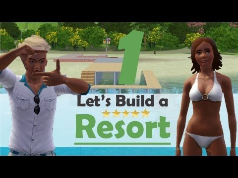 The Sims 3 - Let's Build a resort   Part 1