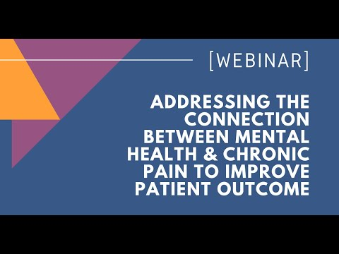 WEBINAR: Addressing the Connection Between Mental Health & Chronic Pain to Improve Patient Outcomes