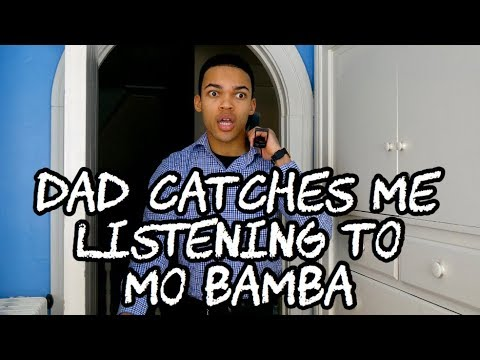 Dad Catches Me Listening to Mo Bamba by Sheck Wes