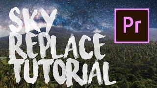 EASY SKY REPLACEMENT TUTORIAL in PREMIERE PRO (Sam Kolder, Taylorcutfilms, Matt Komo Effect)