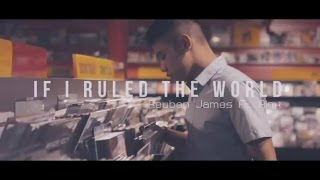 Reuben James - If I Ruled The World ft. Alex (Official)
