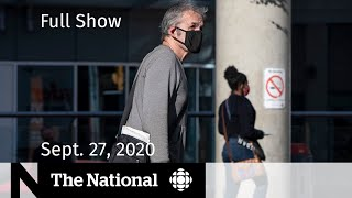 CBC News: The National   COVID-19's continued rise in Canada; Trump's tax returns   Sept. 27, 2020