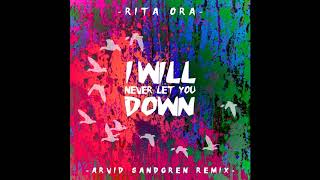 Rita Ora - I Will Never Let You Down (Arvid Sandgren Remix)
