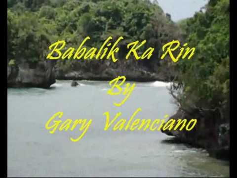 Babalik Ka Rin By Gary Valenciano