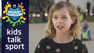 Kids Talk Sport: What do you love about sport?