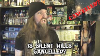 Is Silent Hills Cancelled?