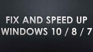 software to speed up windows 10 / 8 / 7