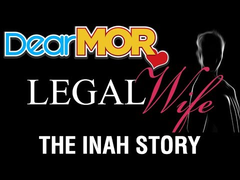 "Dear MOR: ""Legal Wife"" The Inah Story 07-20-17"