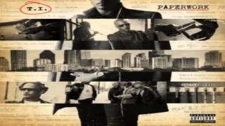 T.I - Paperwork (Full Album)