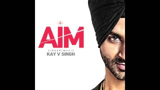 AIM - Kay V Singh | Latest Punjabi Songs 2015