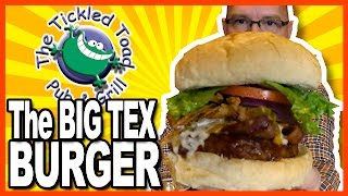 ★ NEW ★ Big Tex Burger Review from the Tickled Toad Pub & Grill