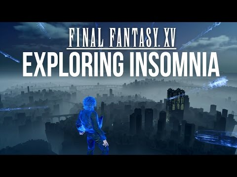 Final Fantasy XV - Exploring Insomnia (Glitch Tutorial)