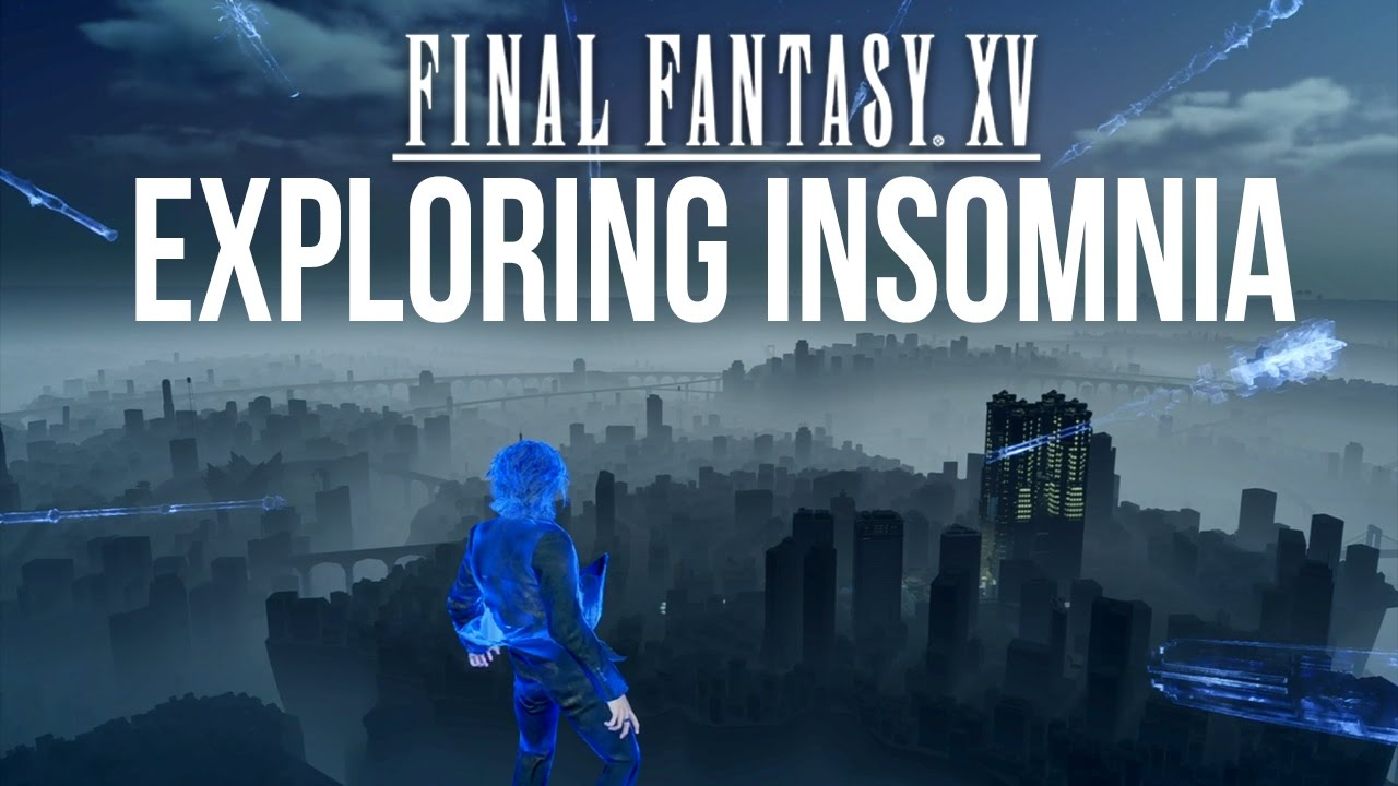 Final Fantasy XV Exploring Insomnia Glitch Tutorial YouTube