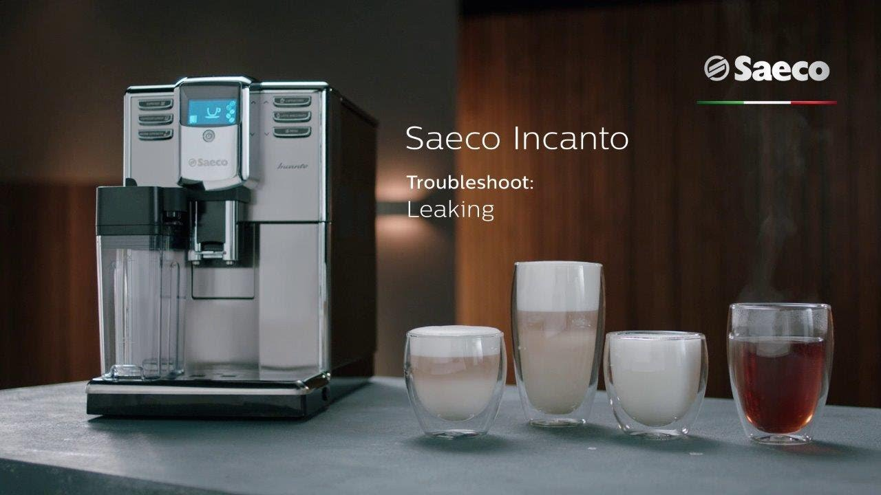 Saeco Incanto Troubleshooting Leaking Under Machine