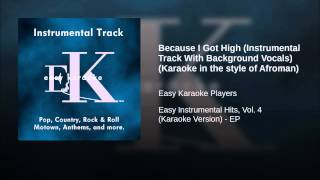 Because I Got High (Instrumental Track With Background Vocals) (Karaoke in the style of Afroman)
