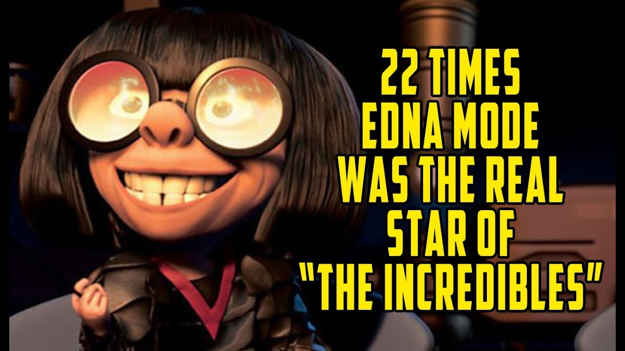 22 Times Edna Mode Was The Real Star Of The Incredibles Youtube