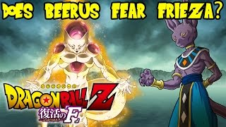 Dragon Ball Z Fukkatsu No F: Does Beerus Fear Frieza? Frieza God of Destruction Theory