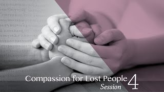 WCBC Wed Night Bible Study Session 4: Compassion for the Lost