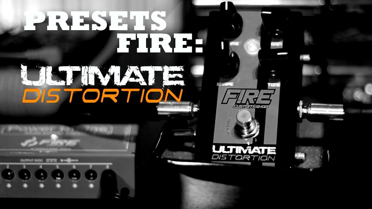 PRESETS FIRE: ULTIMATE DISTORTION