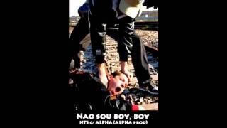 NTS c/ Alpha - Não Sou Boy, Boy