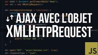 TUTO JS - #14 L'Objet XMLHttpRequest (Ajax)