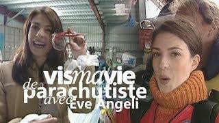 Affronter la peur du vie en sautant en parachute, avec Eve Angeli - Vis ma vie