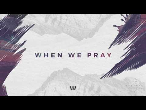 Tauren Wells - When We Pray (Official Audio)