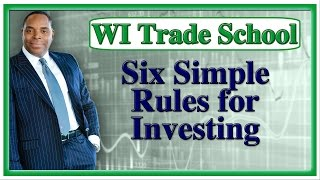 Six Simple Rules For Successful Trading & Investing