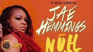 Jae Hemmings - Nuh Like Mi - May 2016
