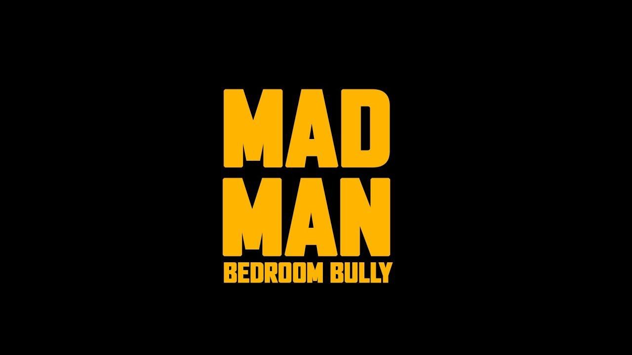 madman bedroom bully 2018  youtube