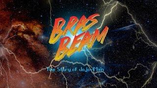 Bras-Beam - The Story Of JojoMan