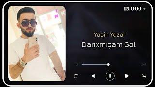 Yasin Yazar - Darıxmışam Gəl ( Şair İllərdi Yazan, Bir əsər yarım qaldı)