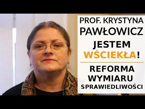 Prof. Pawłowicz: JESTEM WŚCIEKŁA! Nie będzie reformy wymiaru sprawiedliwości!