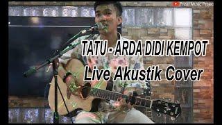 TATU - ARDA | DIDI KEMPOT - [ Cover Akustic By Pandu ]
