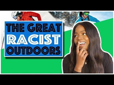 THE GREAT (RACIST) OUTDOORS!