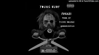 Young Nudy Fugazi Prod. By Pierre Bourne