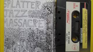 THE TAIWAN SPLATTER JAZZ MASSACRE - free jazz themes for musical destruction (tape rip)