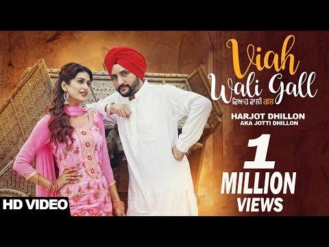 Viah Wali Gall | ( Full HD)  | Harjot Dhillon Aka Jotti Dhillon  |  New Punjabi Songs 2017
