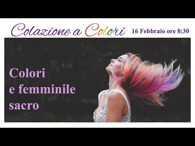 Colazione a colori con Samya-  COLORI e FEMMINILE SACRO    - 16 FEBBRAIO 2021