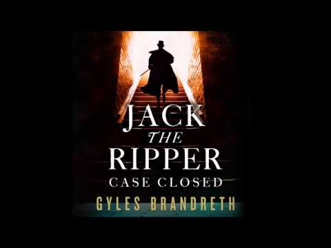 Jack the Ripper: Case Closed written and read by Gyles Brandreth (Audiobook extract)