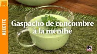 Gazpacho de concombre à la menthe