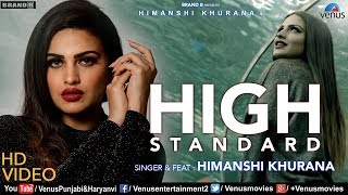 Himanshi Khurana | High Standard (FULL VIDEO) | Bunty Bains | Snappy | Punjabi Romantic Song 2018