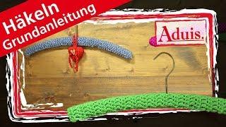 Häkeln Grundanleitung Kleiderbügel - Anschlagen - Stäbchen - feste Maschen