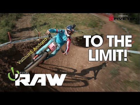 TO THE LIMIT! Vital RAW, Andorra World Cup DH Day 2