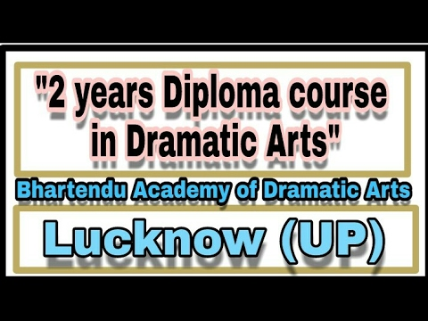 "Admission in Bhartendu Academy of Dramatic Arts | For ""2 years Diploma course in Dramatic Arts"" ..."