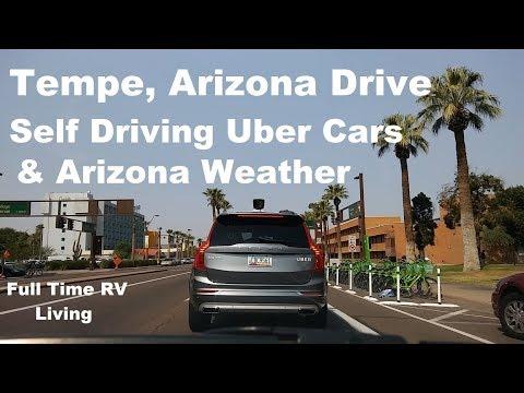 Tempe, Arizona. Drive. Self Driving Uber Cars. & The Weather in Arizona. Video