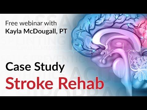 [Free Clinician Webinar] Stroke Rehabilitation Case Study