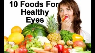 10 Best Food For Eyes | Healthy Eyes | Food For Eyes Care & Eye Color