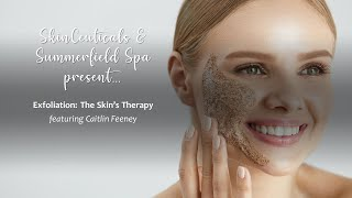 Exfoliation: The Skin's Therapy feat. Caitlin Feeney of SkinCeuticals